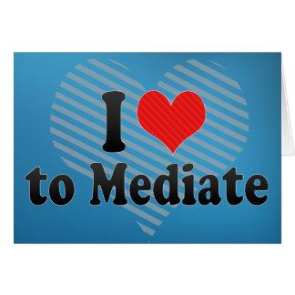 I Love to Mediate Card