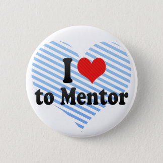 I Love to Mentor Button