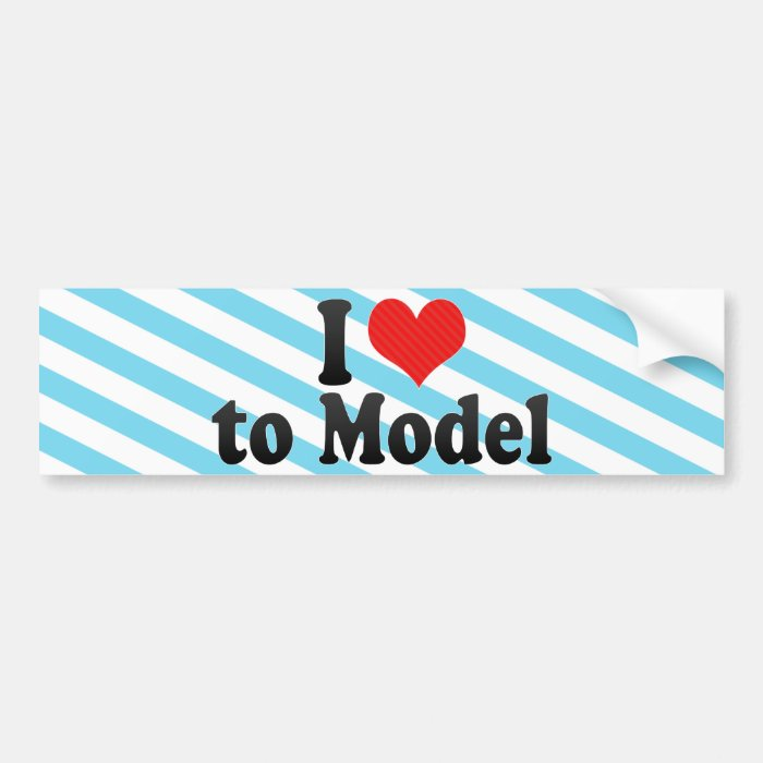 I Love to Model Bumper Sticker