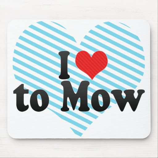 I Love to Mow Mouse Pad
