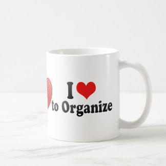 I Love to Organize Coffee Mug