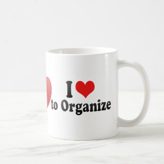 I Love to Organize Coffee Mugs