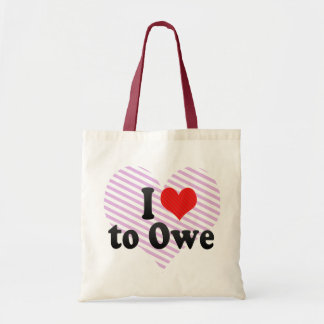 I Love to Owe Bags