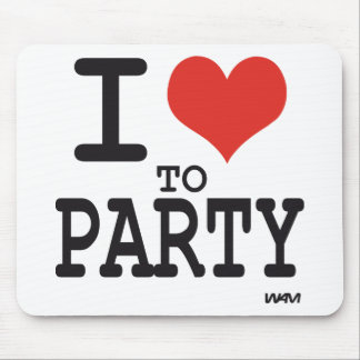i love to party mouse pad