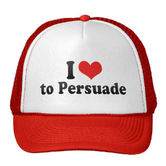 I Love to Persuade Trucker Hat