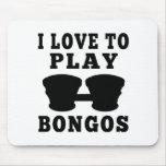 I Love To Play Bongos Mousepads
