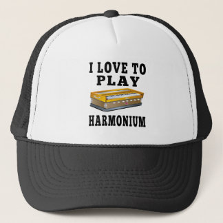 I Love To Play Harmonium Trucker Hat