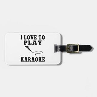 I Love To Play Karaoke Luggage Tag