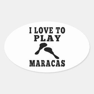 I Love To Play Maracas Oval Sticker