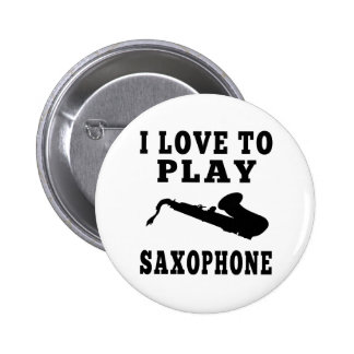 I Love To Play Saxophone Button