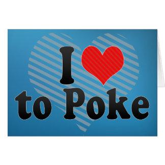 I Love to Poke Card