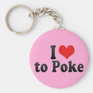 I Love to Poke Key Chain