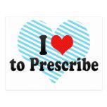 I Love to Prescribe Post Cards
