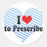I Love to Prescribe Stickers