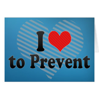 I Love to Prevent Card