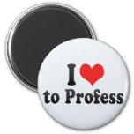 I Love to Profess Fridge Magnet