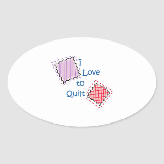 I Love To Quilt Oval Sticker