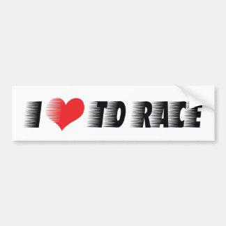 I Love To Race Bumper Sticker Car Bumper Sticker
