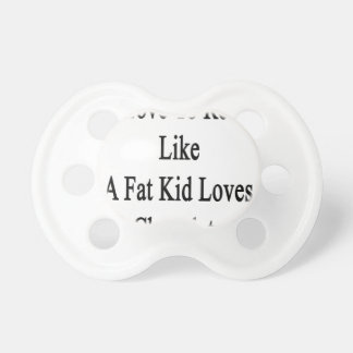 I Love To Read Like A Fat Kid Loves Chocolate Pacifier