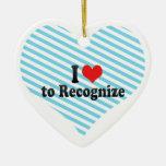 I Love to Recognize Ornament