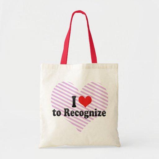 I Love to Recognize Tote Bag