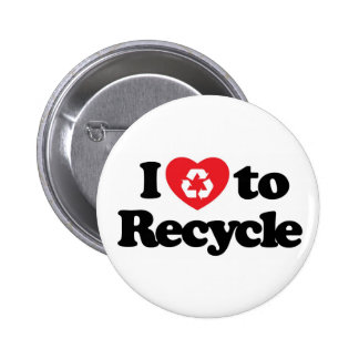 I love to recycle Button