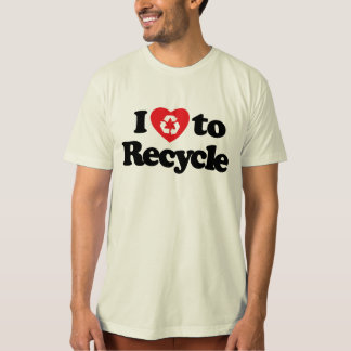 I love to Recycle T-Shirt
