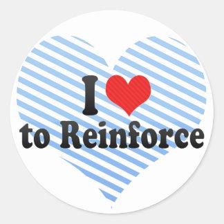 I Love to Reinforce Classic Round Sticker