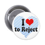 I Love to Reject Pin