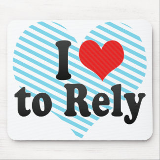 I Love to Rely Mouse Pad