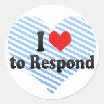 I Love to Respond Round Sticker