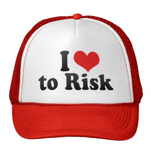 I Love to Risk Trucker Hats
