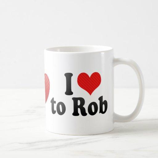 I Love to Rob Classic White Coffee Mug