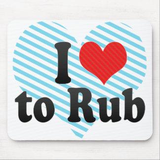 I Love to Rub Mouse Pad