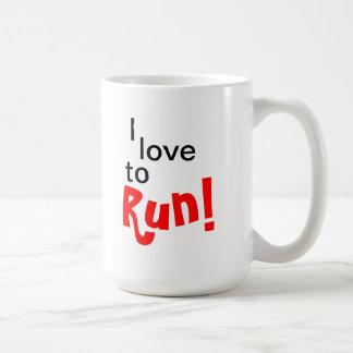 I Love to Run! Coffee Mug