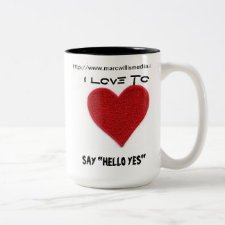 I LOVE TO SAY HELLO YES MUG