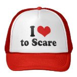 I Love to Scare Trucker Hats