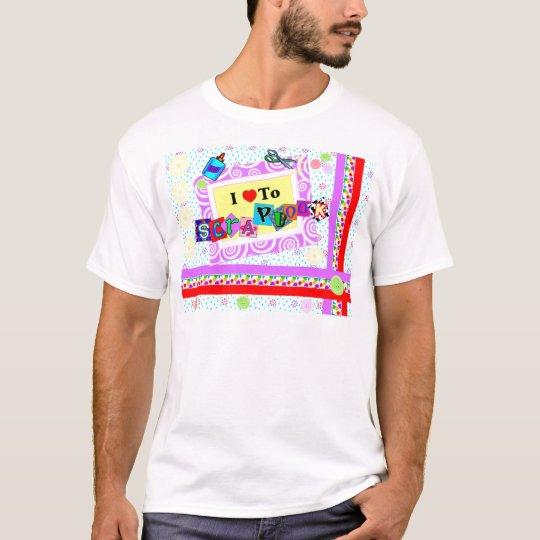 I Love to Scrapbook T-Shirt