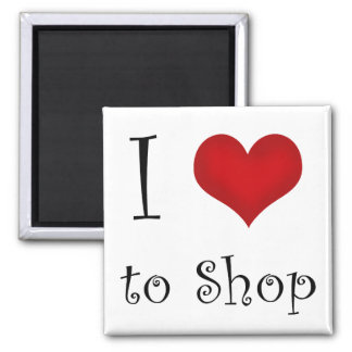 I Love to Shop Magnet