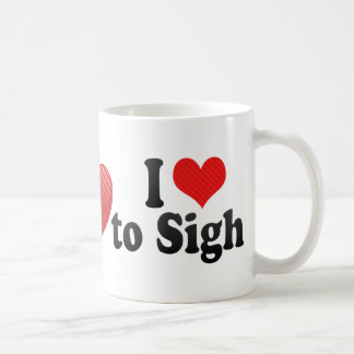 I Love to Sigh Coffee Mug