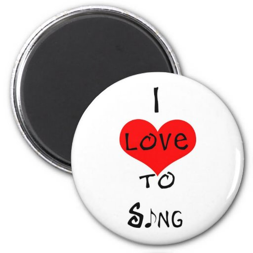 I Love To Sing 2 Inch Round Magnet
