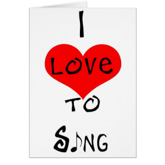 I Love To Sing Card