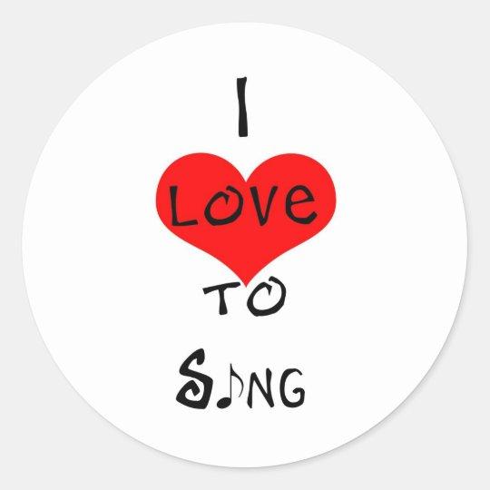 I Love To Sing Classic Round Sticker