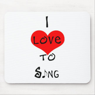 I Love To Sing Mouse Pad
