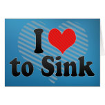 I Love to Sink Greeting Cards