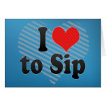 I Love to Sip Greeting Card