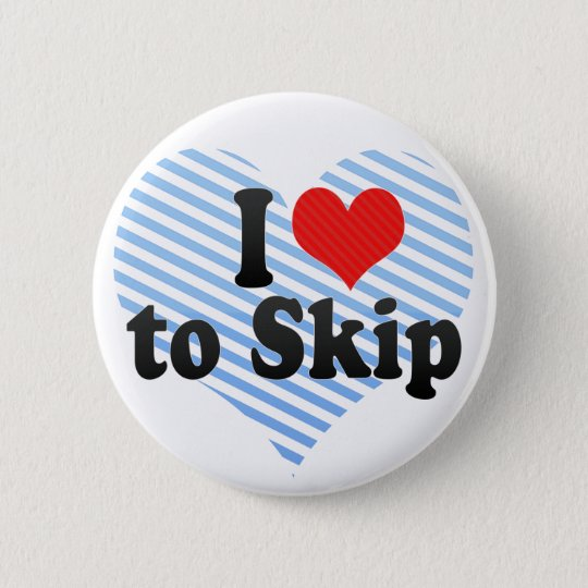 I Love to Skip Pinback Button