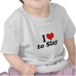 I Love to Slay T-shirts
