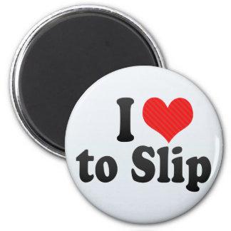 I Love to Slip Refrigerator Magnet