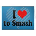 I Love to Smash Greeting Card